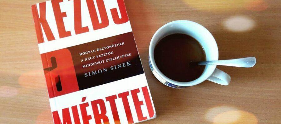 Simon Sinek - Kezdj a MIÉRTTEL